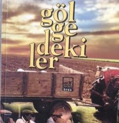 """REFİK YOKSULABAKAN'IN """"GÖLGEDEKİLER""""İ"""