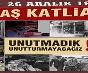 """MARAŞ KATLİAMI""NA SEBEP OLANLARA LANET OLSUN!"